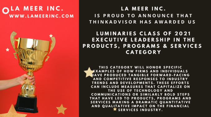 La Meer Awarded The Luminaries Class Of 2021 In The Executive Leader – Products, Programs And Services Category By Think Advisor Magazine