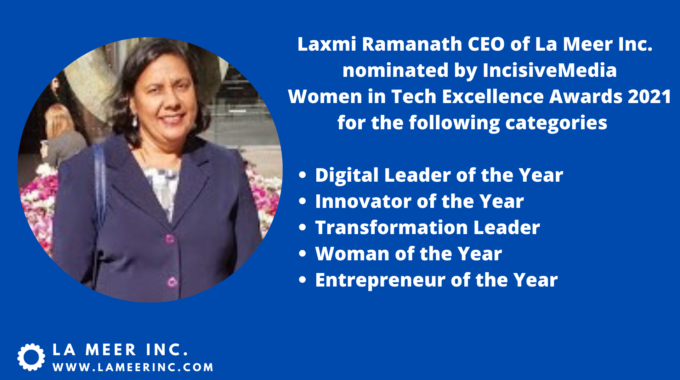 Laxmi Ramanath Founder And CEO Of La Meer Inc. Has Been Nominated By Incisive Media For Women In Tech Excellence Awards 2021
